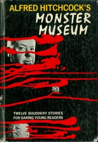 Alfred Hitchcock's Monster Museum -