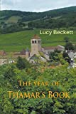 The Year of Thamar's Book is set in the months from the spring of 2015 to the summer of 2016. An elderly recluse living in a quiet village in Burgundy discovers he is not as alone in the world as he has for many years assumed. His grandson, well-e...