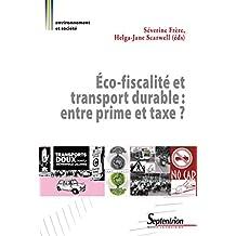 Éco-fiscalité et transport durable: entre prime et taxe? (Environnement et société) (French Edition)