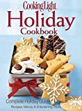 Cooking Light Holiday Cookbook: Complete Holiday Guide: Recipes, Menus, and Entertaining Ideas