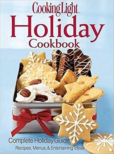 Cooking Light Holiday Cookbook: Complete Holiday Guide: Recipes, Menus, and  Entertaining Ideas Hardcover – June 1, 2005 - Cooking Light Holiday Cookbook: Complete Holiday Guide: Recipes
