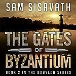 The Gates of Byzantium : Purge of Babylon, Volume 2   Sam Sisavath