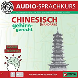 Chinesisch gehirn-gerecht: 1 Basis (Birkenbihl Sprachen) Hörbuch