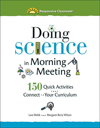 Doing Science in Morning Meeting: 150 Quick Activities that Connect to Your Curriculum