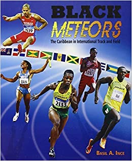 Book Black Meteors: The Caribbean in International Track and Field by Basil A. Ince (2012-07-02)