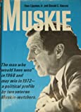 img - for Muskie the Man Who Would Have Won In 196 book / textbook / text book