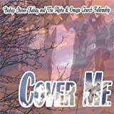 Cover Me by Steven Bishop Kelsey & The Alpha & Omega Church Fe (2007-09-11)