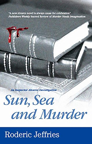 Sun, Sea and Murder (Inspector Alvarez Novels Book 33)
