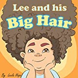 books for kids:  Lee and his Big Hair (funny bedtime story picture book for kids Early reader 4)