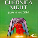 Guernica Night   Barry N. Malzberg