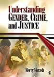 img - for Understanding Gender, Crime, and Justice by Merry Morash (2005-07-20) book / textbook / text book