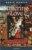 The Suffering of Love, Regis Martin, 1586171054