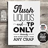 5x7' *UNFRAMED PRINT* Funny Flush Liquids TP Only Cute Bathroom Sign Sensitive Plumbing Pipes Sign Septic System Do not Decor Farmhouse Rustic Home Art Humor No Tampons Feminine Sanitary Products Crap