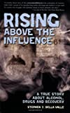 Rising above the Influence, Stephen J. Della Valle, 098017760X