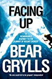 Facing Up: A Remarkable Journey to the Summit of Mt Everest