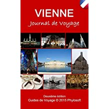 Guide Voyage Vienne: Journal de Voyage (French Edition)