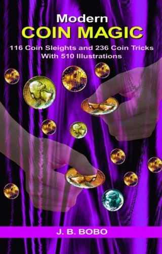 New Magic Book Coin Modern - Modern Coin Magic: 116 Coin Sleights and 236 Coin Tricks with 510 Illustrations by J. B. Bobo (2004-12-01)