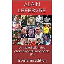 La malédiction des champions du monde de F1: Troisième édition (French Edition)