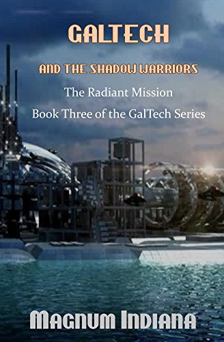 GalTech and the Shadow Warriors The Radiant Mission