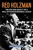 "Mort Zachter, ""Red Holzman: The Life and Legacy of a Hall of Fame Basketball Coach"" (Sports Publishing, 2019)"