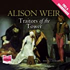 Traitors of the Tower Audiobook by Alison Weir Narrated by Harriet Carmichael