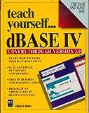 Teach Yourself... dBASE IV Version 2.0, Siegel, Charles, 1558282637