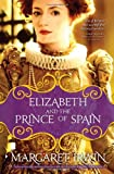 Elizabeth and the Prince of Spain, Margaret Irwin, 1402229984