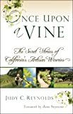 img - for Once Upon A Vine: The Secret Stories of California's Artisan Wineries book / textbook / text book