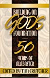 Building on God's Foundation, Tim (editor) Crutcher, 0834117576