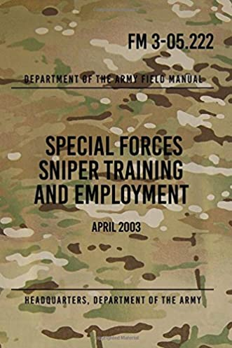 fm 3 05 222 special forces sniper training and employment april rh amazon com us special forces training manual army special forces training manual