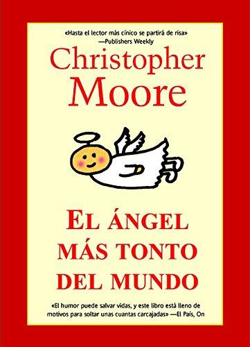 El ángel más tonto del mundo Ed. especial (Best seller) Tapa dura – 1 ene 2009 Christopher Moore LA FACTORÍA DE IDEAS 8498005310 2009308