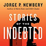 Stories of the Indebted | Jorge P. Newbery