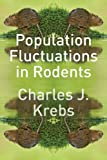 Population Fluctuations in Rodents, Krebs, Charles J., 022601035X