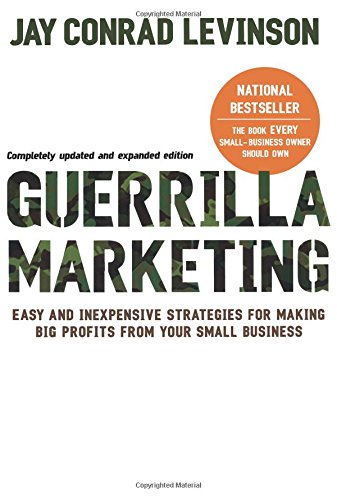 Guerilla Marketing: How to Market Your Business Without Spending Any Money ISBN-13 9780618785919