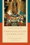 #8: Theologies of Guadalupe: From the Era of Conquest to Pope Francis
