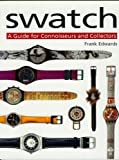 SWATCH : A GUIDE FOR CONNOISSEURS AND COLLECTORS.