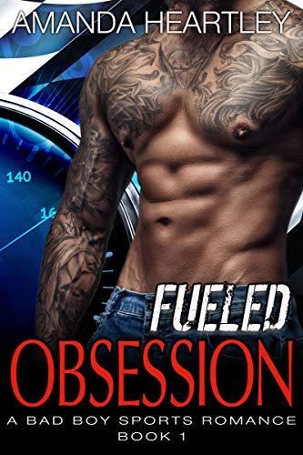 Fueled Obsession 1: A Bad Boy, Good Girl Romance -
