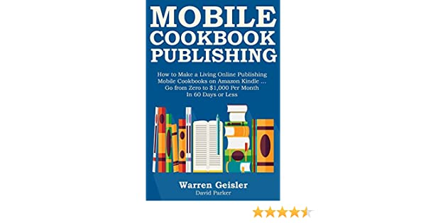 amazon com mobile cookbook publishing how to make a living online