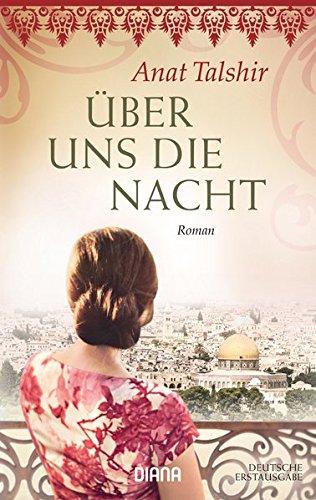 Über uns die Nacht: Roman