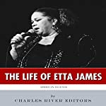 American Legends: The Life of Etta James |  Charles River Editors