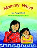 Mommy, Why?, Lin Fong-O'Neill, 1420856553