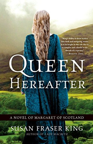 Queen Hereafter: A Novel of Margaret of Scotland