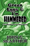 Green Eggs and I'm Hammered, John G. Mcarthur, 1451216874