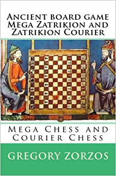 Ancient Board Game Mega Zatrikion And Zatrikion Courier: Mega Chess And Courier Chess (Greek Edition)