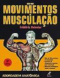 capa de Guia dos movimentos de musculação: Abordagem anatômica