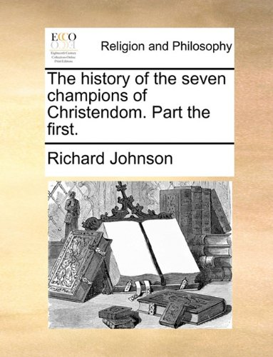 The history of the seven champions of Christendom. Part the first. pdf epub