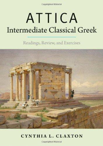 Attica: Intermediate Classical Greek: Readings, Review, and Exercises ebook