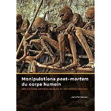 Manipulations post-mortem du corps humain: Implications archéologiques et anthropologiques