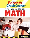CliffsNotes Parent's Crash Course Elementary School Math, David Alan Herzog, 0764598368