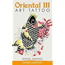Tattoo images: ART TATTOO ORIENTAL III: 120 paintings, designs and oriental sketches (Planet Tattoo Book 4)